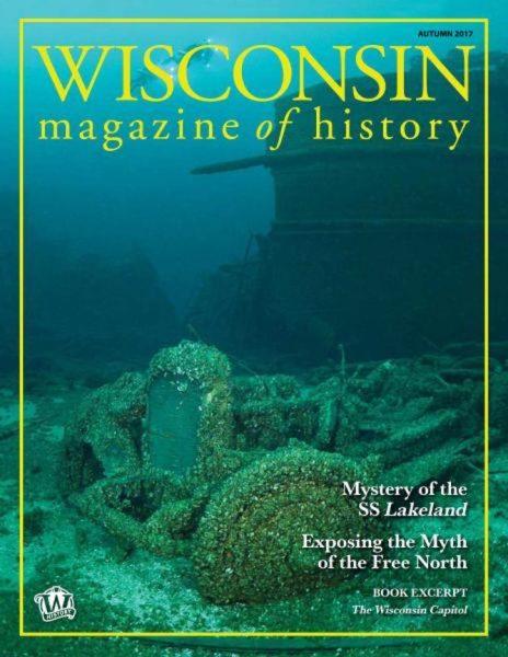 Wisconsin Magazine Of History — Autumn 2017