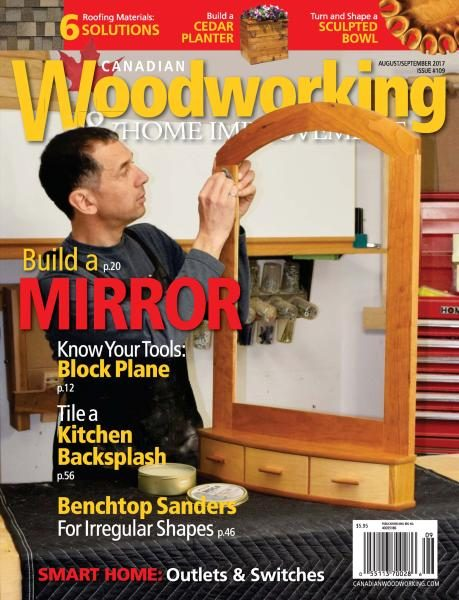 Canadian Woodworking & Home Improvement — Issue 109 — August-September 2017