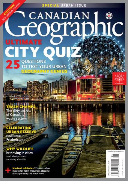 Canadian Geographic – May-June 2017