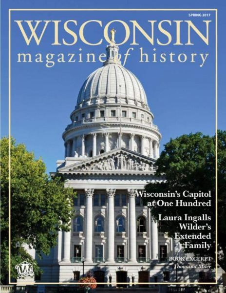 Wisconsin Magazine Of History — Spring 2017