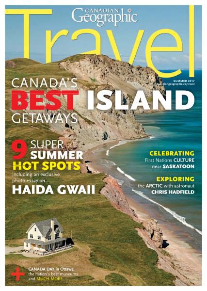 Canadian Geographic — Summer 2017
