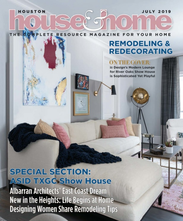 Houston House & Home – July 2019